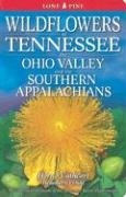 Wildflower of Tennessee, Ohio Valley and the Southern Appalachians